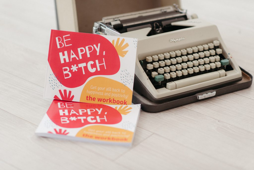 The Be Happy, B*tch workbook has a list of acts of kindness that you can do to boost your mood.